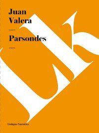 Narrativa: Parsondes, Juan Valera, Juan Valera