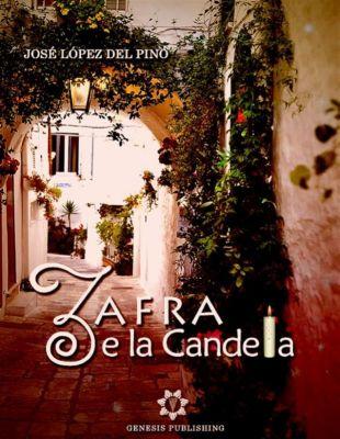 Narrativa: Zafra e la Candela, José López Del Pino