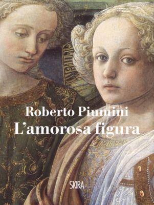 NarrativaSkira: L'amorosa figura, Roberto Piumini