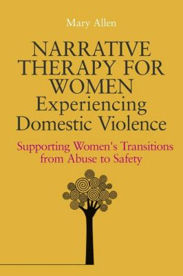 Narrative Therapy for Women Experiencing Domestic Violence, Mary Allen