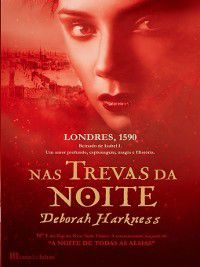 Nas Trevas da Noite, Deborah Harkness