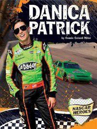 NASCAR Heroes: Danica Patrick, Connie Colwell Miller