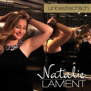 NATALIE LAMENT - Unbestechlich, Natalie Lament