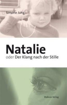 Natalie oder Der Klang nach der Stille - Simone Jung pdf epub