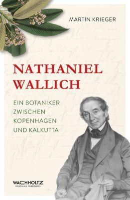 Nathaniel Wallich, Martin Krieger