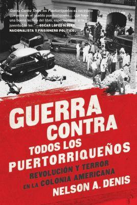 Nation Books: Guerra Contra Todos los Puertorriqueños, Nelson A Denis