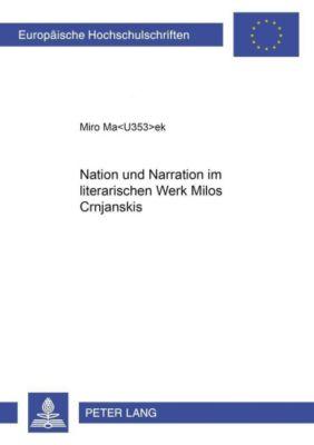 Nation und Narration im literarischen Werk MiloS Crnjanskis, Miro Masek