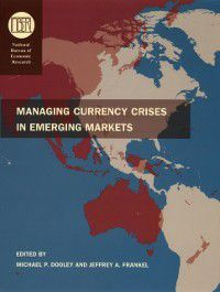 National Bureau of Economic Research Conference Report: Managing Currency Crises in Emerging Markets