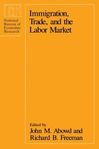 National Bureau of Economic Research Project Report: Immigration, Trade, and the Labor Market