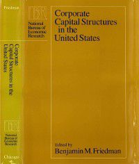 National Bureau of Economic Research Project Report: Corporate Capital Structures in the United States