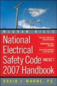 National Electrical Safety Code 2007 Handbook, David J. Marne