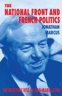National Front and French Politics, Jonathan Marcus