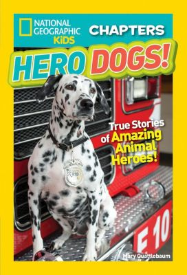 National Geographic Children's Books: National Geographic Kids Chapters: Hero Dogs, Mary Quattlebaum