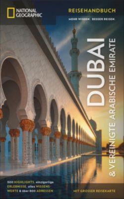 NATIONAL GEOGRAPHIC Reisehandbuch Dubai & Vereinigte Arabische Emirate, Catherine Gerber