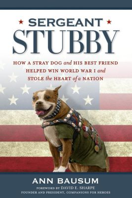 National Geographic: Sergeant Stubby, Ann Bausum