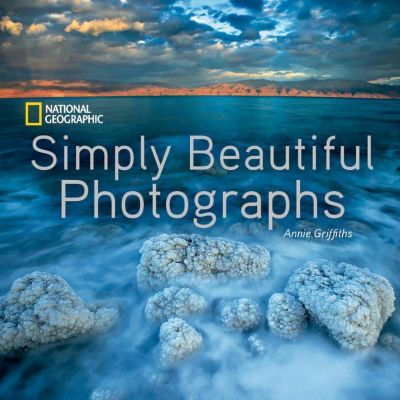 National Geographic Simply Beautiful Photographs, Annie Griffiths