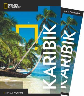 NATIONAL GEOGRAPHIC Traveler Reiseführer Karibik mit Maxi-Faltkarte, Emma Stanford, Nick Hanna, Matt Propert