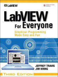 National Instruments Virtual Instrumentation: LabVIEW for Everyone, Jeffrey Travis, Jim Kring