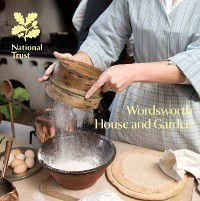National Trust Guidebooks: Wordsworth House and Garden, Kate Perry, Alex Morgan, Amanda Thackeray