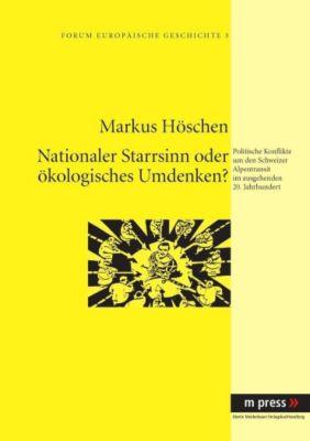 Nationaler Starrsinn oder ökologisches Umdenken?, Markus Höschen