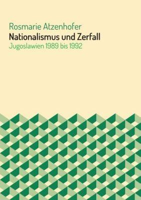 Nationalismus und Zerfall, Rosmarie Atzenhofer