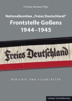Nationalkomitee Freies Deutschland Frontstelle Gossens 1944-1945