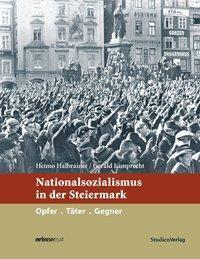 Nationalsozialismus in der Steiermark, Heimo Halbrainer, Gerald Lamprecht