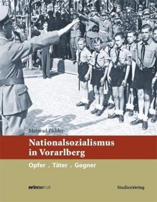 Nationalsozialismus in Vorarlberg - Meinrad Pichler |