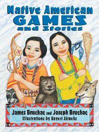 Native American Games and Stories, Joseph Bruchac, James Bruchac