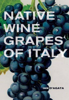 Native Wine Grapes of Italy, Ian D'Agata