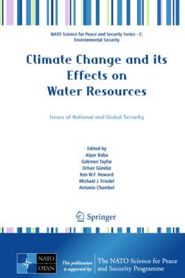 NATO Science for Peace and Security Series C: Environmental Security: Climate Change and its Effects on Water Resources