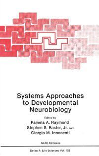 Nato Science Series A:: Systems Approaches to Developmental Neurobiology