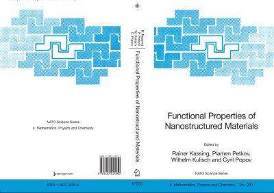 Nato Science Series II:: Functional Properties of Nanostructured Materials