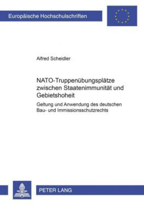 NATO-Truppenübungsplätze zwischen Staatenimmunität und Gebietshoheit, Alfred Scheidler