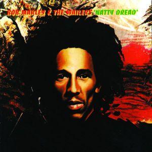 Natty Dread, Bob Marley & The Wailers