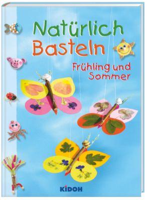 Natürlich Basteln - Frühling und Sommer