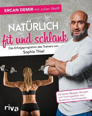 Natürlich fit und schlank - Das Erfolgsprogramm des Trainers von Sophia Thiel -  pdf epub