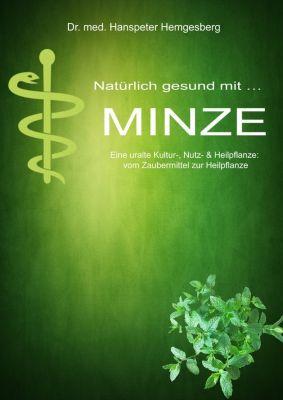 Natürlich gesund mit.. MINZE, Hanspeter Hemgesberg