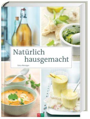 Natürlich hausgemacht - Erica Bänziger pdf epub