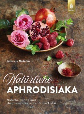 Natürliche Aphrodisiaka, Gabriela Nedoma