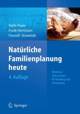 Natürliche Familienplanung heute, Günter Freundl, Thomas Strowitzki, Elisabeth Raith-Paula, Petra Frank-Herrmann