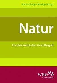 Natur, Hanns-Gregor Nissing, Robert Spaemann, Jörg Splett, Norbert Fischer, Till Kinzel, Jörn Müller