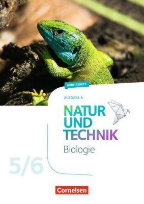 Natur und Technik - Biologie Neubearbeitung - Ausgabe A: 5./6. Schuljahr, Arbeitsheft, Adria Wehser