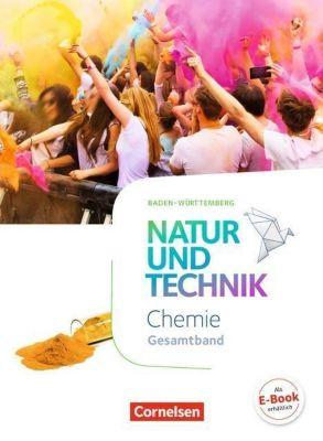 Natur und Technik - Chemie Baden-Württemberg, Gesamtband, Carsten Kuck, Barbara Barheine, Martin Löffelhardt, Anita Gutmann, Markus Gaus, Ralf Weinert