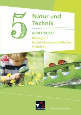 Natur und Technik, Gymnasium Bayern: 5. Jahrgangsstufe, Arbeitsheft, Kathrin Gritsch, Margit Schmidt, Bernhard Schnepf, Erik Schuhmann, Harald Steinhofer