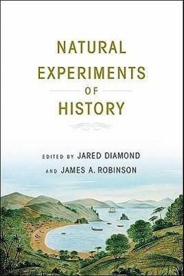 Natural Experiments of History, Jared Diamond, James A. Robinson