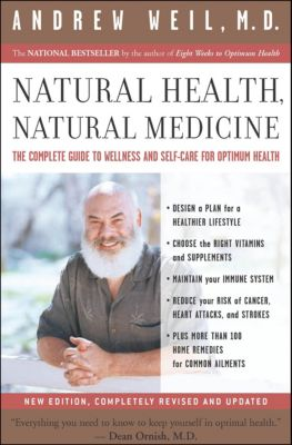Natural Health, Natural Medicine, Andrew T. Weil