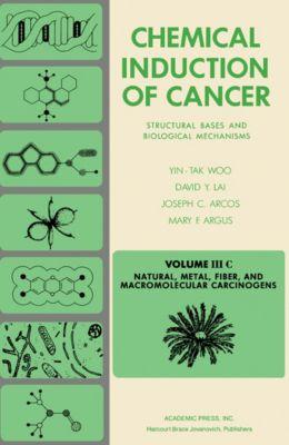 Natural, Metal, Fiber, and Macromolecular Carcinogens, Joseph C. Arcos, Yin-tak Woo, David Y. Lai