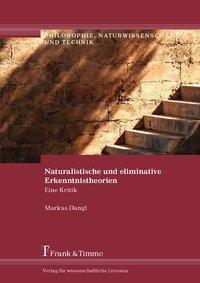 Naturalistische und eliminative Erkenntnistheorien, Markus Dangl
