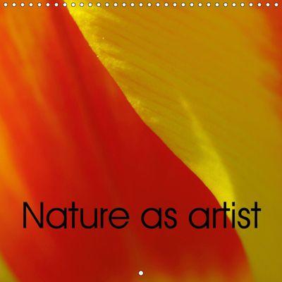 Nature as artist (Wall Calendar 2019 300 × 300 mm Square), Brigitte Deus-Neumann